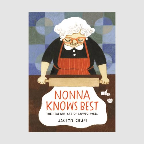 Nonna Knows Best: The Italian Art of Living Well