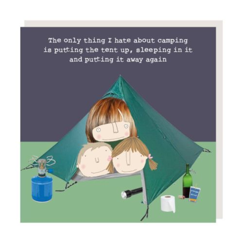 Rosie Made A Thing Card - Hate Camping