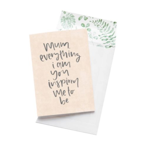 Wild Hearts Card - Mum, Everything I Am You Inspired Me To Be